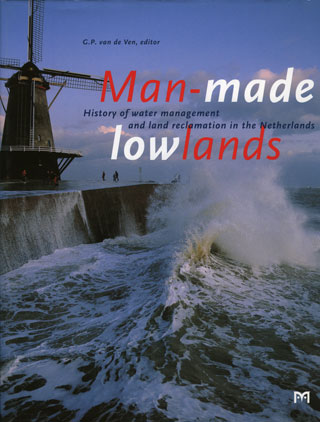 Man-made lowlands. History of water management and land reclamation in the Netherlands