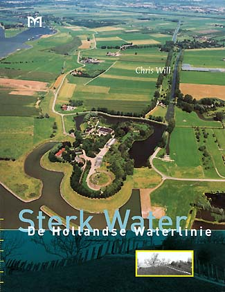 Boek: Sterk water. De Hollandse Waterlinie